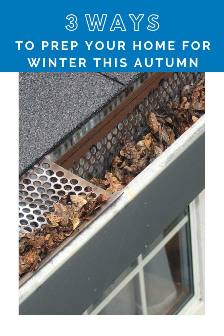 3 tasks to prep your home for winter this autumn.png