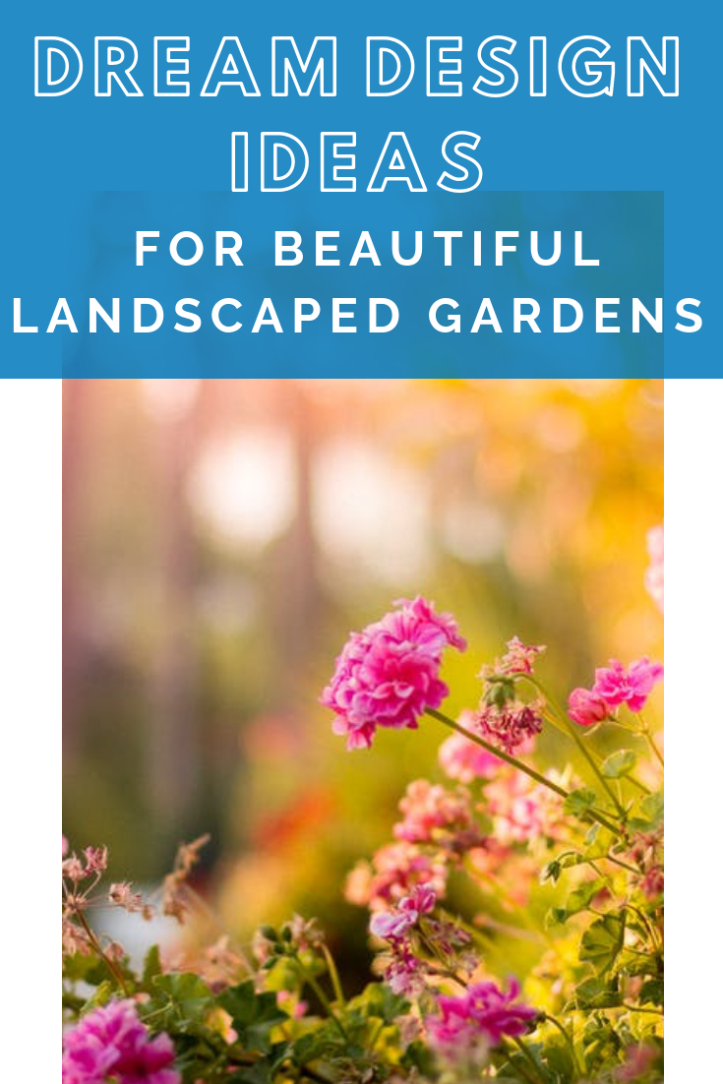 Dream design ideas for beautiful landscaped gardens.png